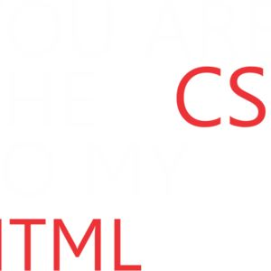 You are the CSS to my HTML Thumbnail